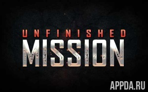 Unfinished Mission [ВЗЛОМ много денег] v 2.1